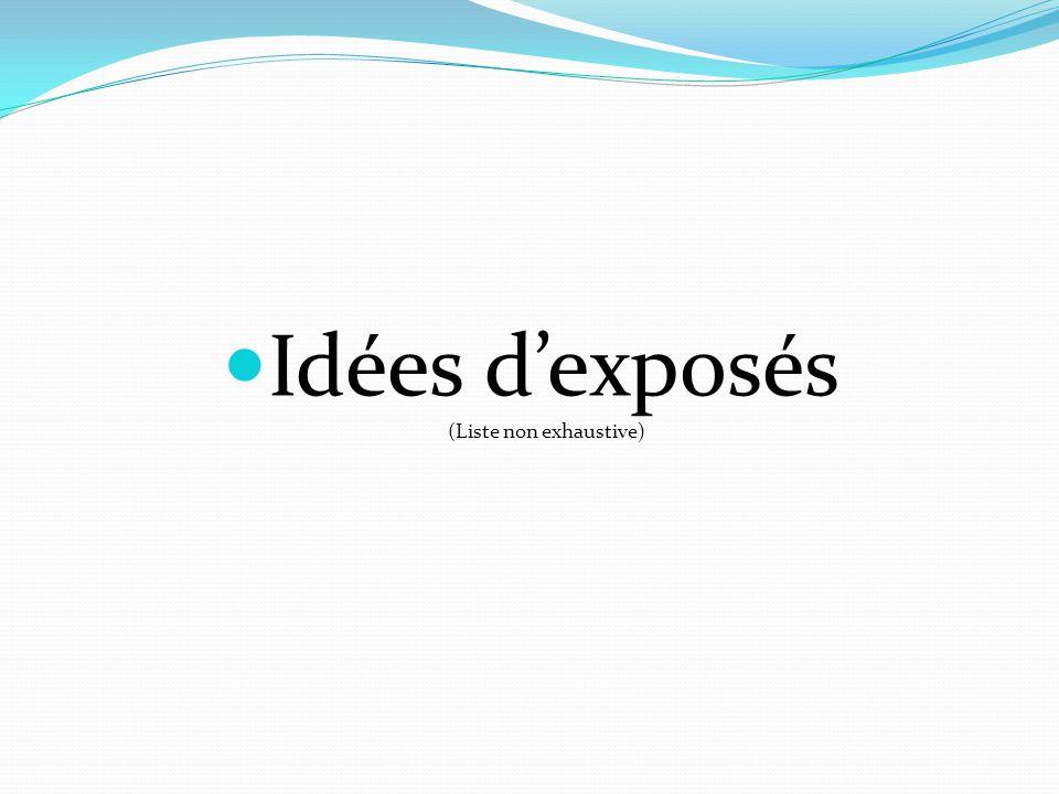 Idées d'exposés (Liste non exhaustive)
