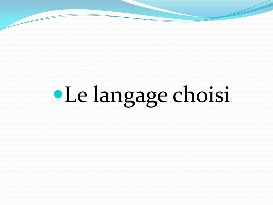 Le langage choisi