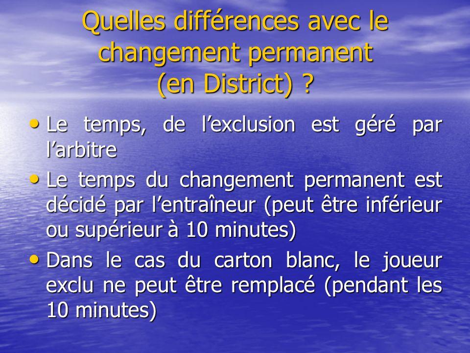 Quelles différences avec le changement permanent (en District)