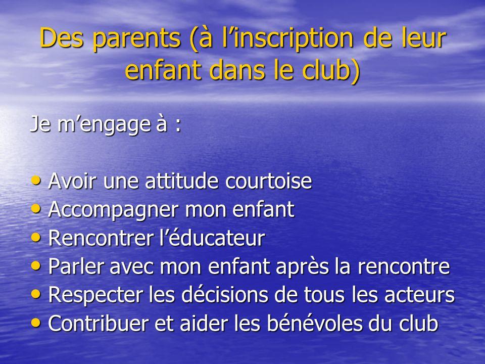Des parents (à l'inscription de leur enfant dans le club)