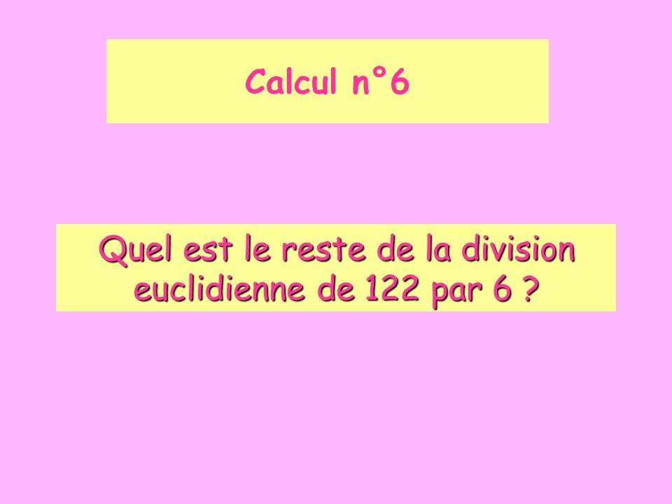 Quel est le reste de la division euclidienne de 122 par 6