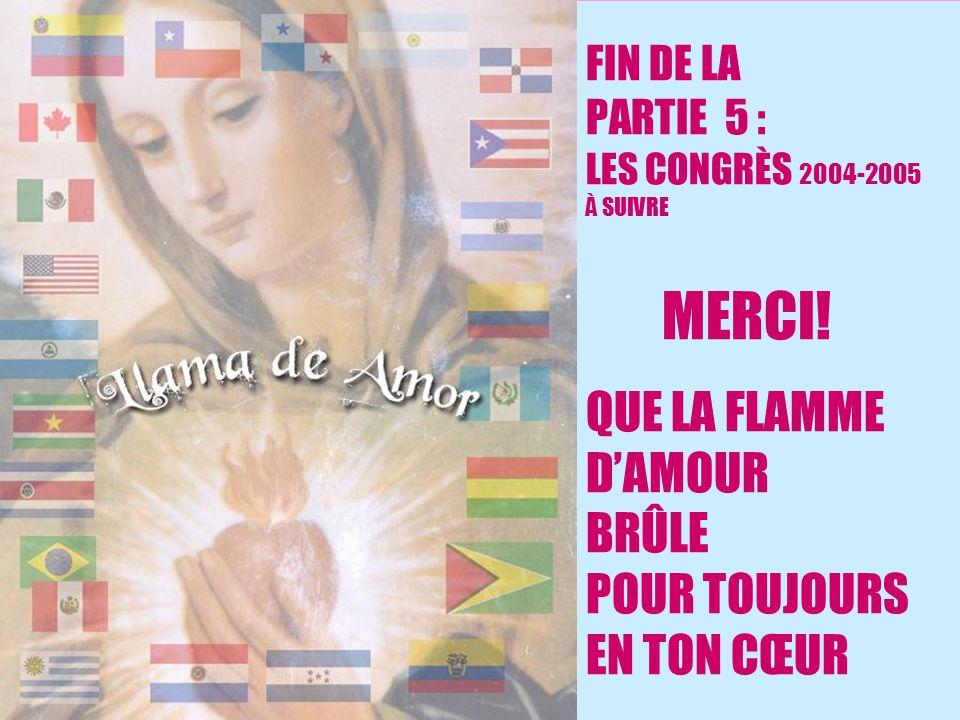 FIN DE LA PARTIE 5 : LES CONGRÈS 2004-2005 À SUIVRE MERCI