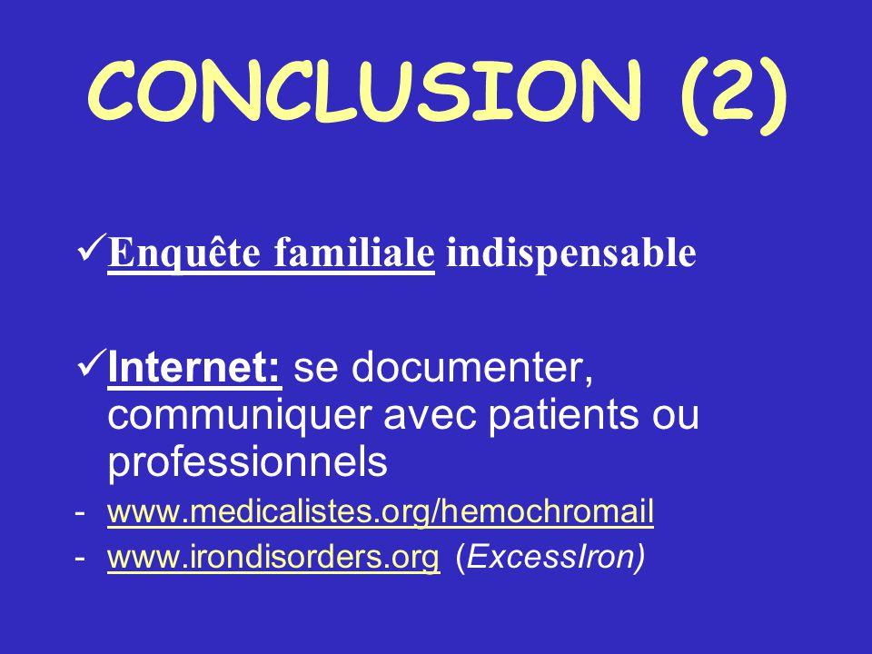 CONCLUSION (2) Enquête familiale indispensable