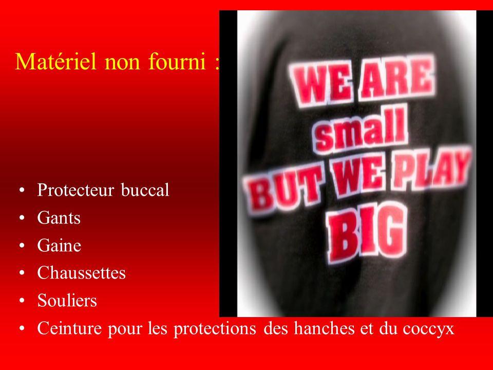 Matériel non fourni : Protecteur buccal Gants Gaine Chaussettes