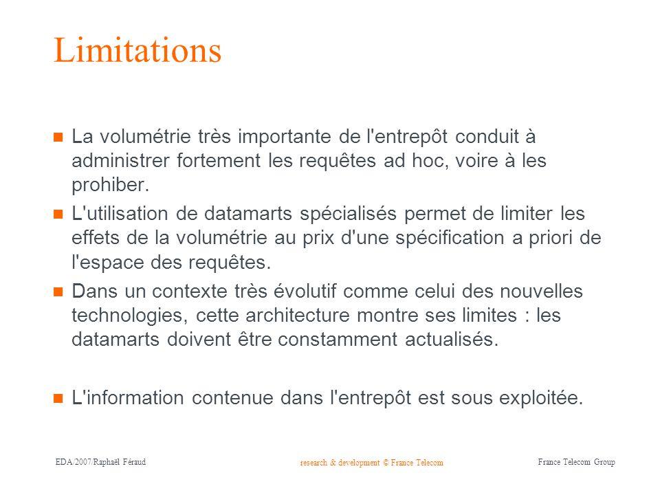 Limitations La volumétrie très importante de l entrepôt conduit à administrer fortement les requêtes ad hoc, voire à les prohiber.