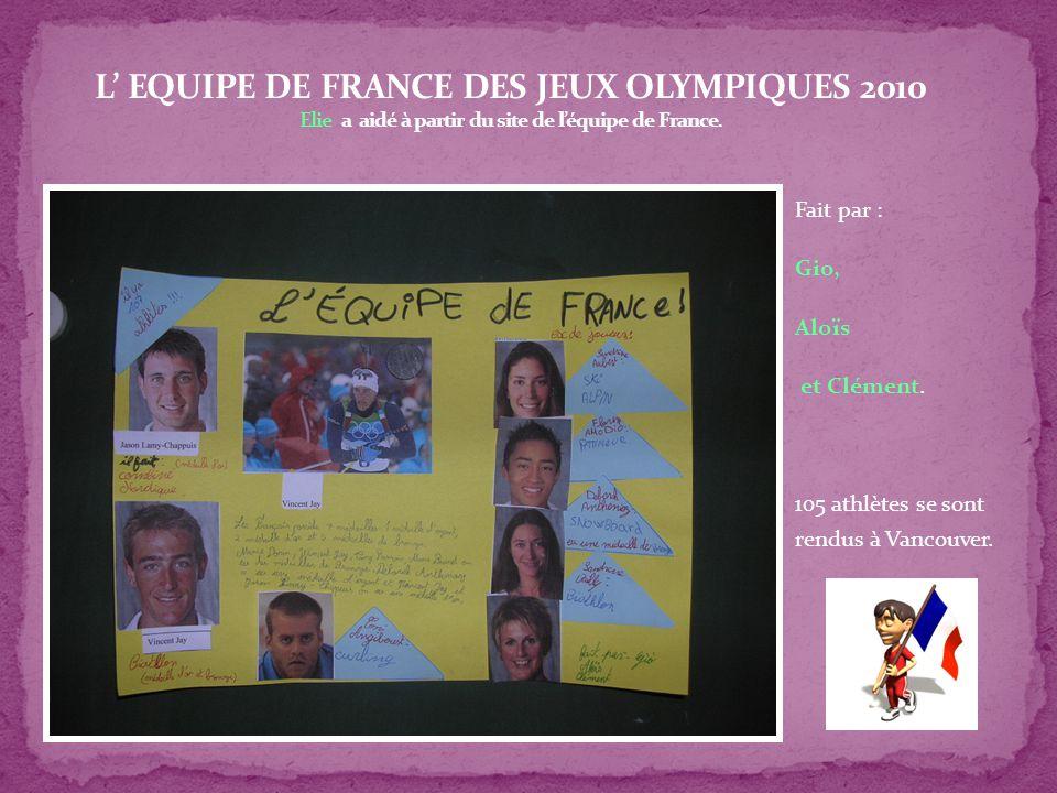 L' EQUIPE DE FRANCE DES JEUX OLYMPIQUES 2010 Elie a aidé à partir du site de l'équipe de France.