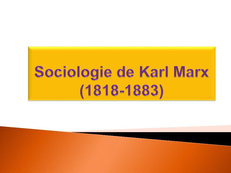 Sociologie de Karl Marx (1818-1883)