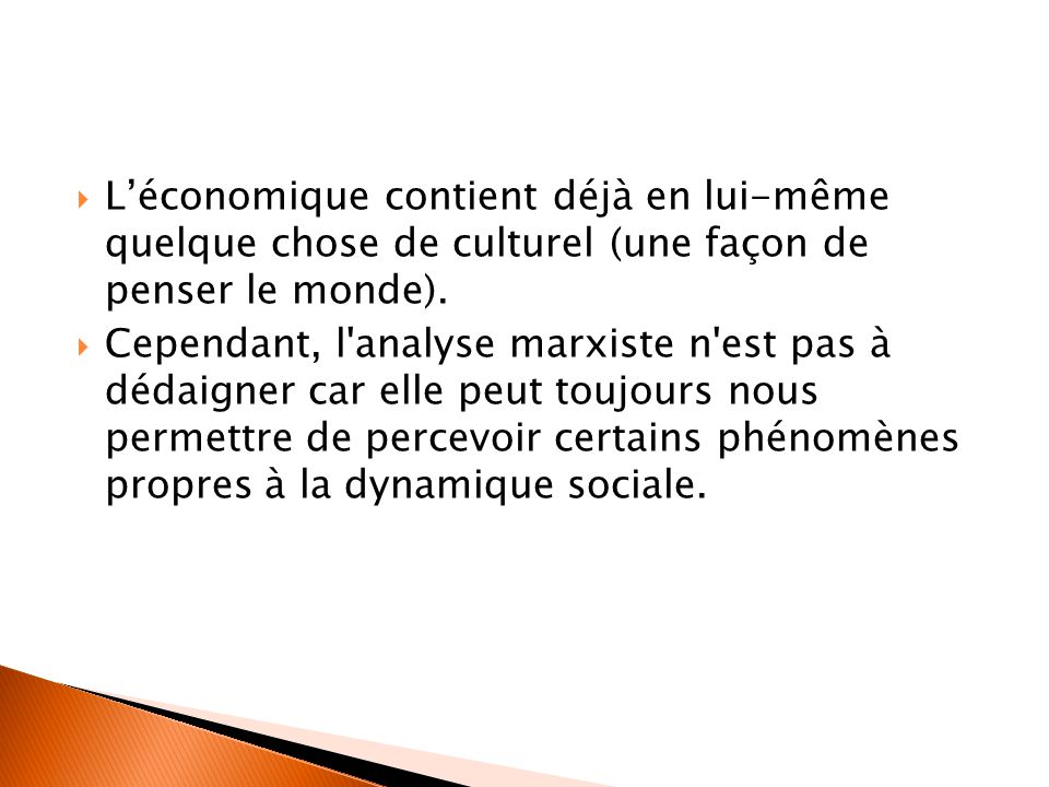 L'économique contient déjà en lui-même quelque chose de culturel (une façon de penser le monde).