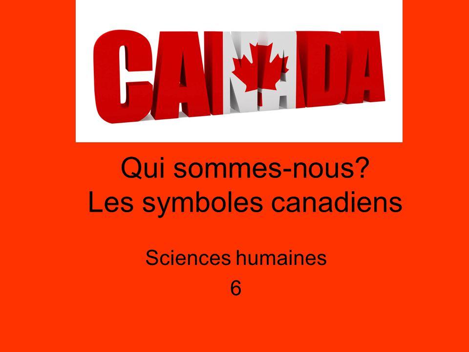 Qui sommes-nous Les symboles canadiens