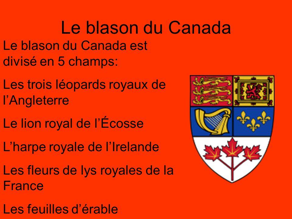Le blason du Canada Le blason du Canada est divisé en 5 champs: