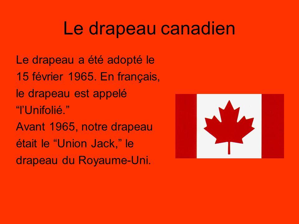 Le drapeau canadien Le drapeau a été adopté le
