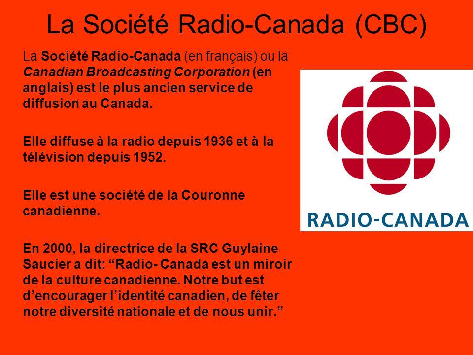 La Société Radio-Canada (CBC)