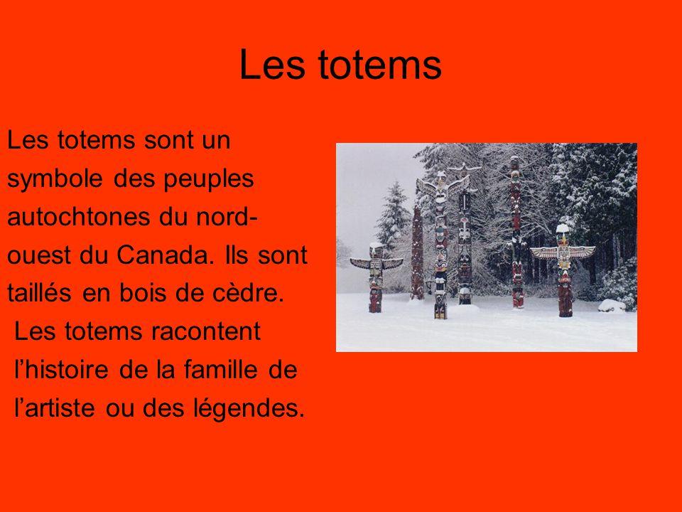Les totems Les totems sont un symbole des peuples autochtones du nord-