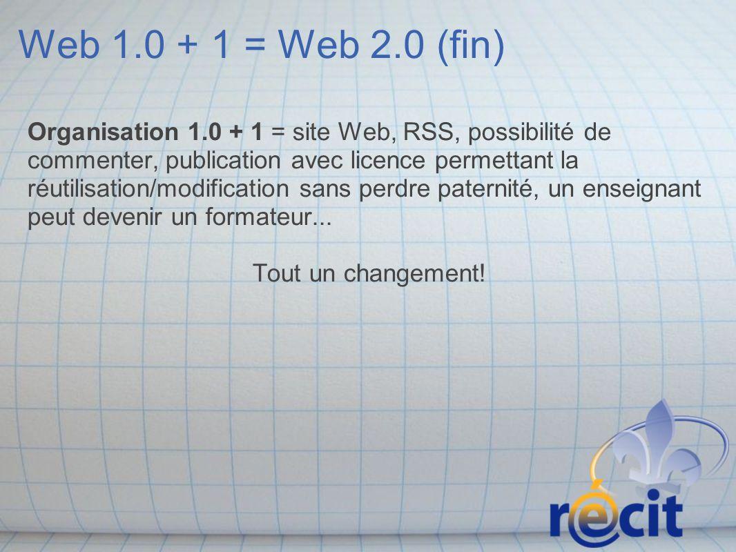Web 1.0 + 1 = Web 2.0 (fin)