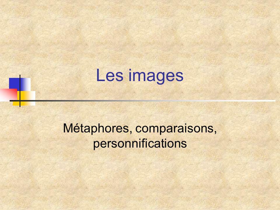Métaphores, comparaisons, personnifications