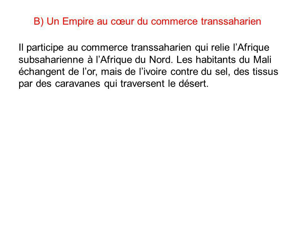 B) Un Empire au cœur du commerce transsaharien