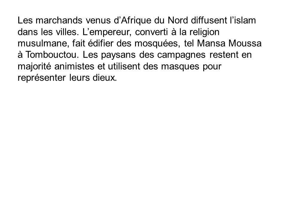 Les marchands venus d'Afrique du Nord diffusent l'islam dans les villes.
