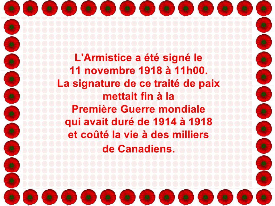 L Armistice a été signé le 11 novembre 1918 à 11h00