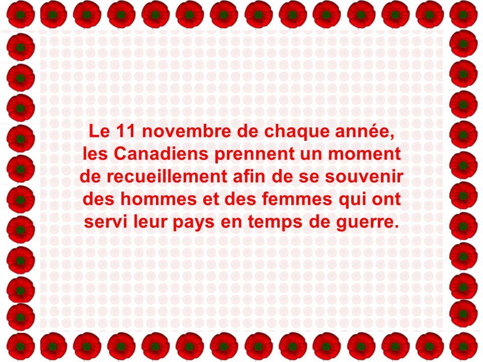 Le 11 novembre de chaque année, les Canadiens prennent un moment de recueillement afin de se souvenir des hommes et des femmes qui ont servi leur pays en temps de guerre.