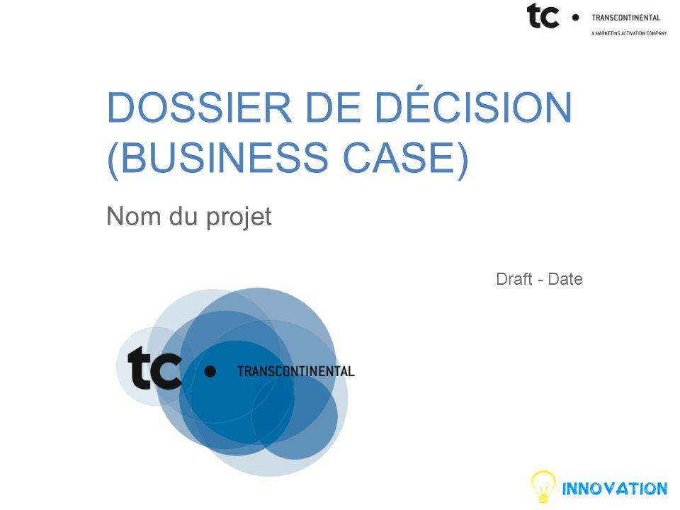DOSSIER DE DÉCISION (BUSINESS CASE)