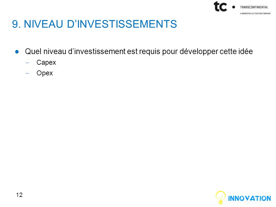 9. niveau d'investissements