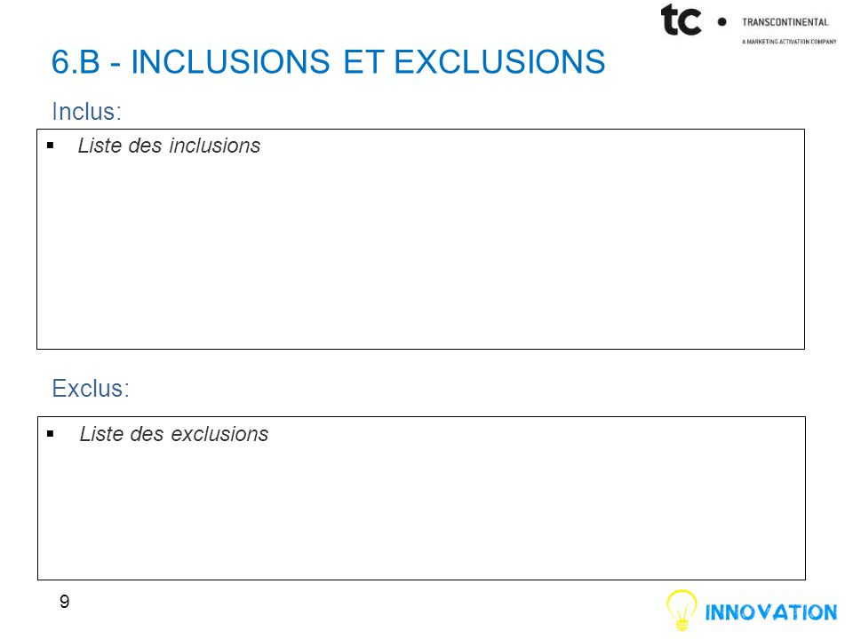 6.B - INCLUSIONs ET EXCLUSIONs