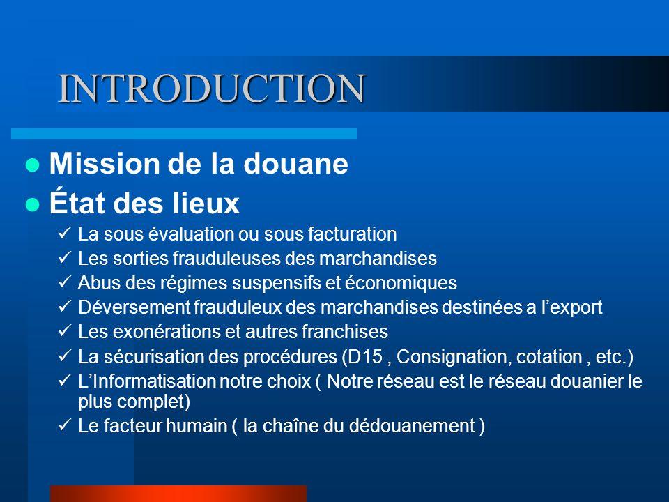 INTRODUCTION Mission de la douane État des lieux