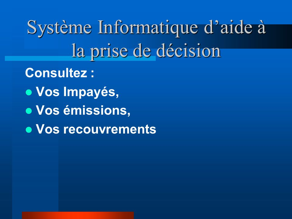Système Informatique d'aide à la prise de décision