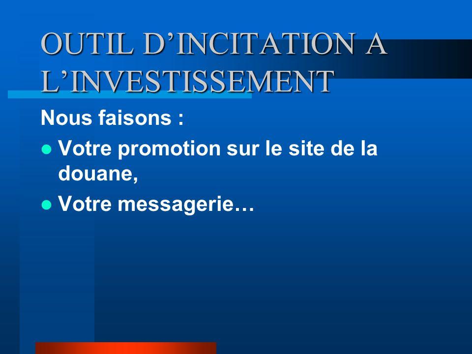 OUTIL D'INCITATION A L'INVESTISSEMENT