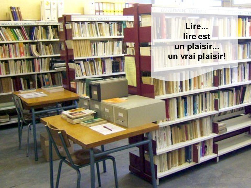 Lire... lire est un plaisir... un vrai plaisir!