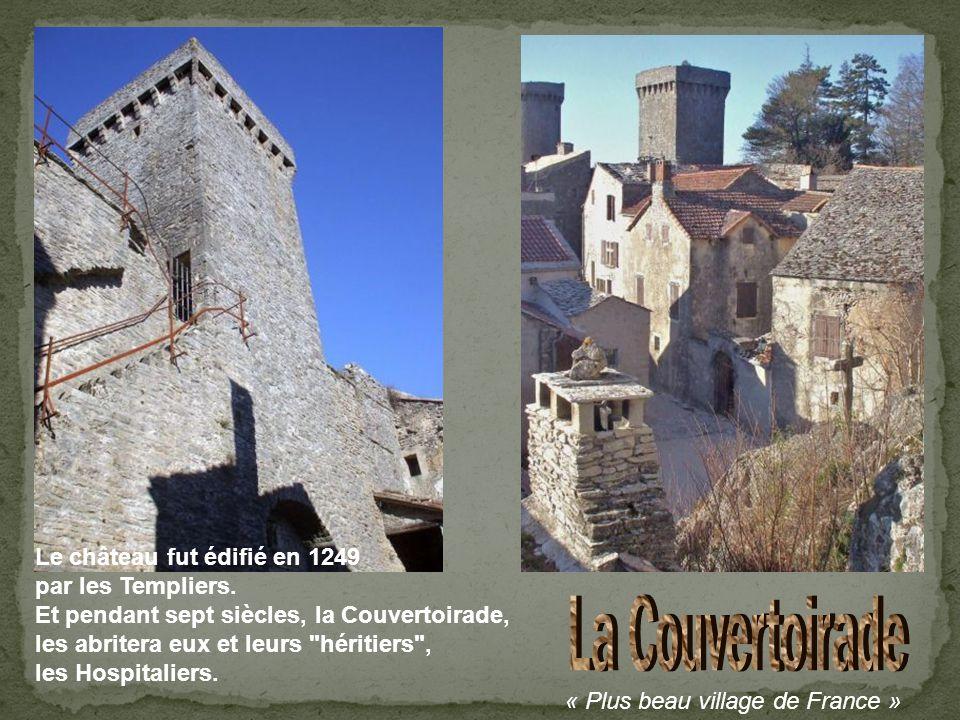 La Couvertoirade Le château fut édifié en 1249 par les Templiers.