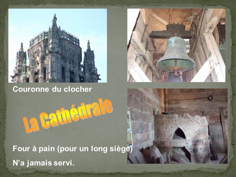 La Cathédrale Couronne du clocher Four à pain (pour un long siège)