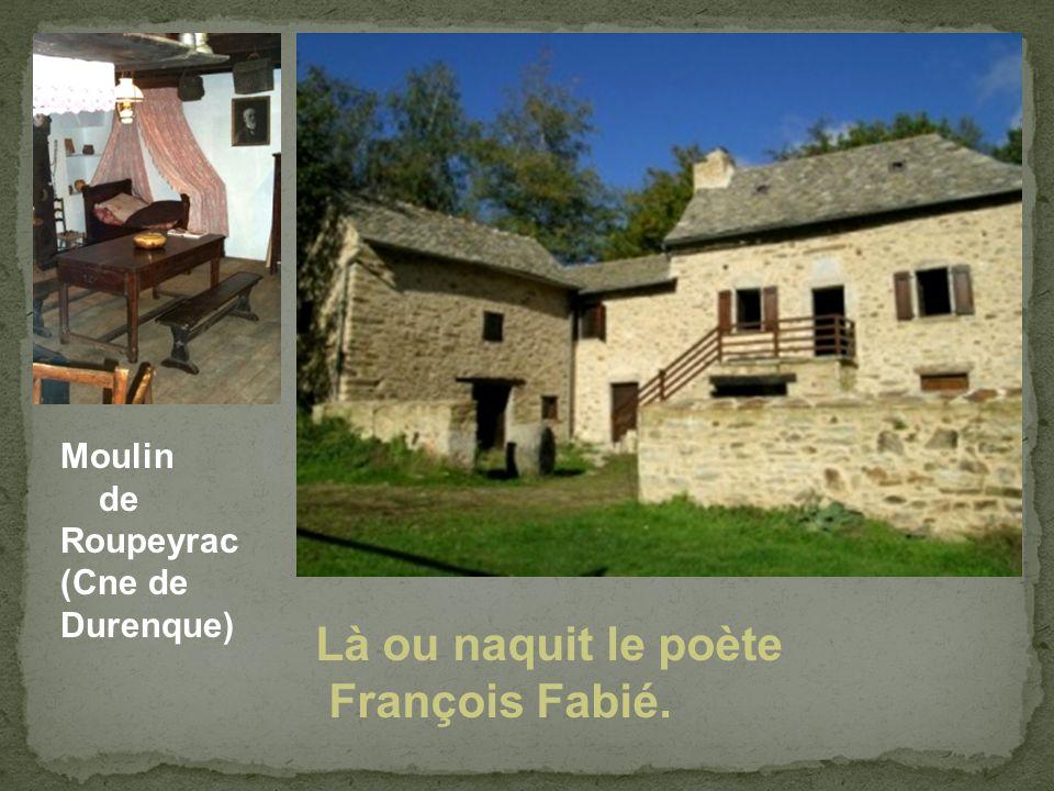 Là ou naquit le poète François Fabié. Moulin de Roupeyrac