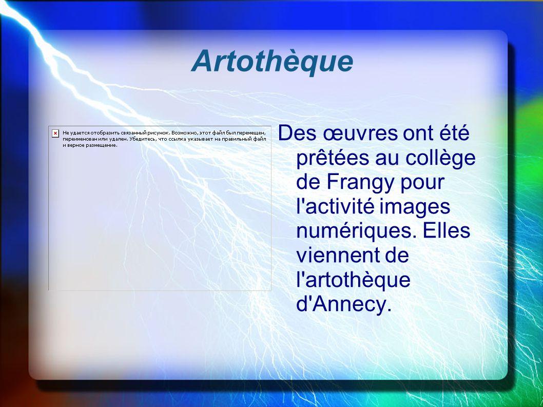 Artothèque Des œuvres ont été prêtées au collège de Frangy pour l activité images numériques.