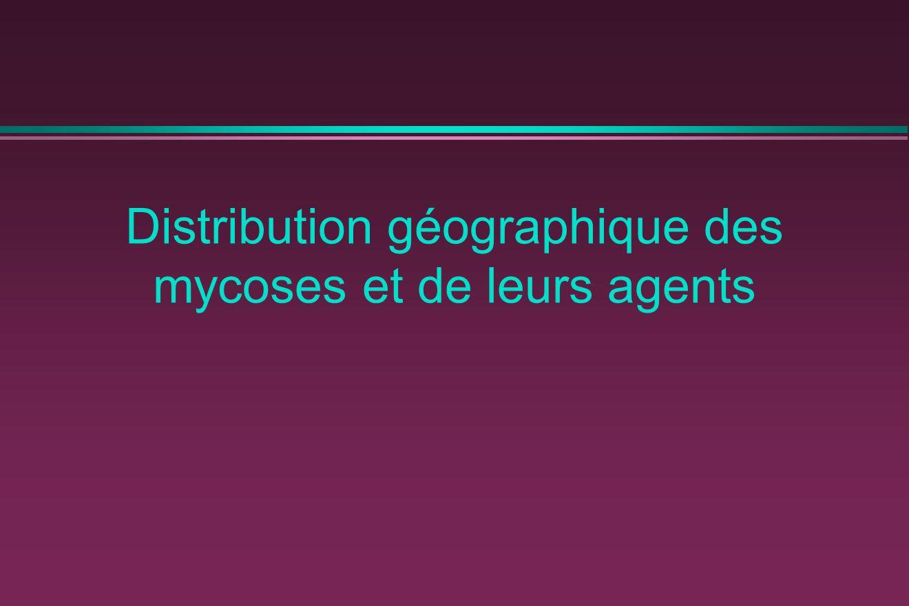 Distribution géographique des mycoses et de leurs agents