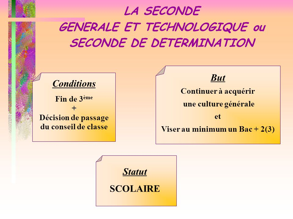 LA SECONDE GENERALE ET TECHNOLOGIQUE ou SECONDE DE DETERMINATION
