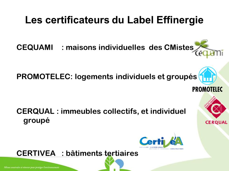 Les certificateurs du Label Effinergie