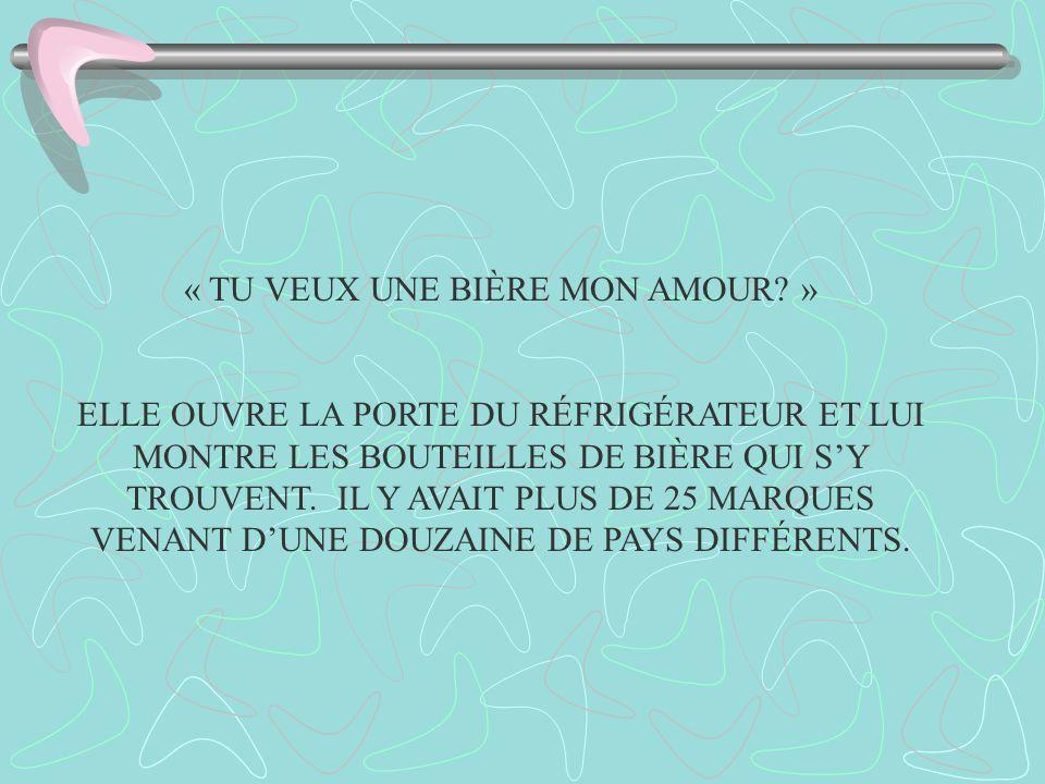 « TU VEUX UNE BIÈRE MON AMOUR »