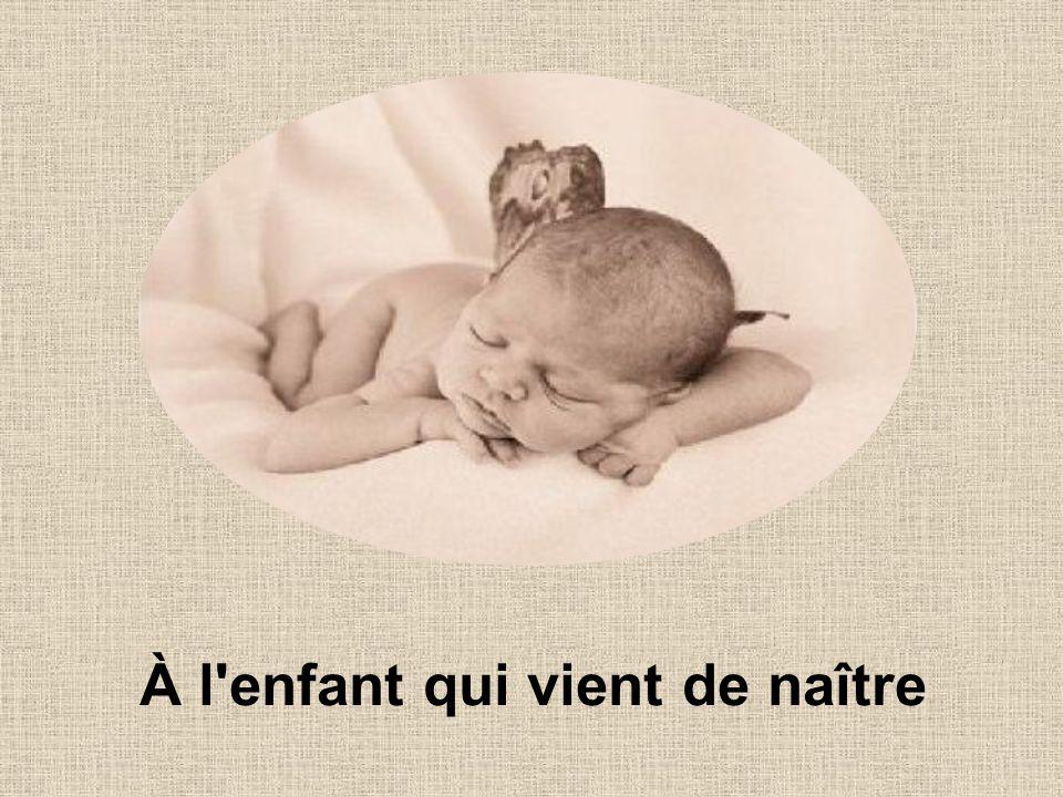 À l enfant qui vient de naître
