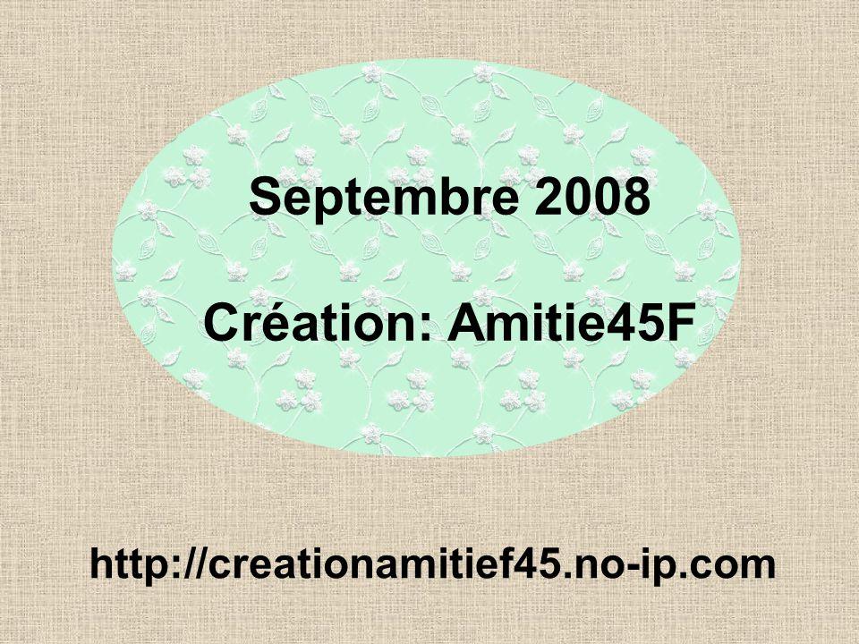 Septembre 2008 Création: Amitie45F