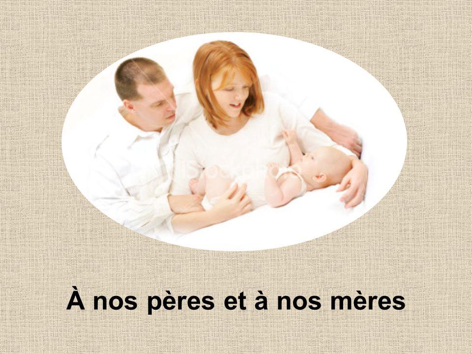 À nos pères et à nos mères