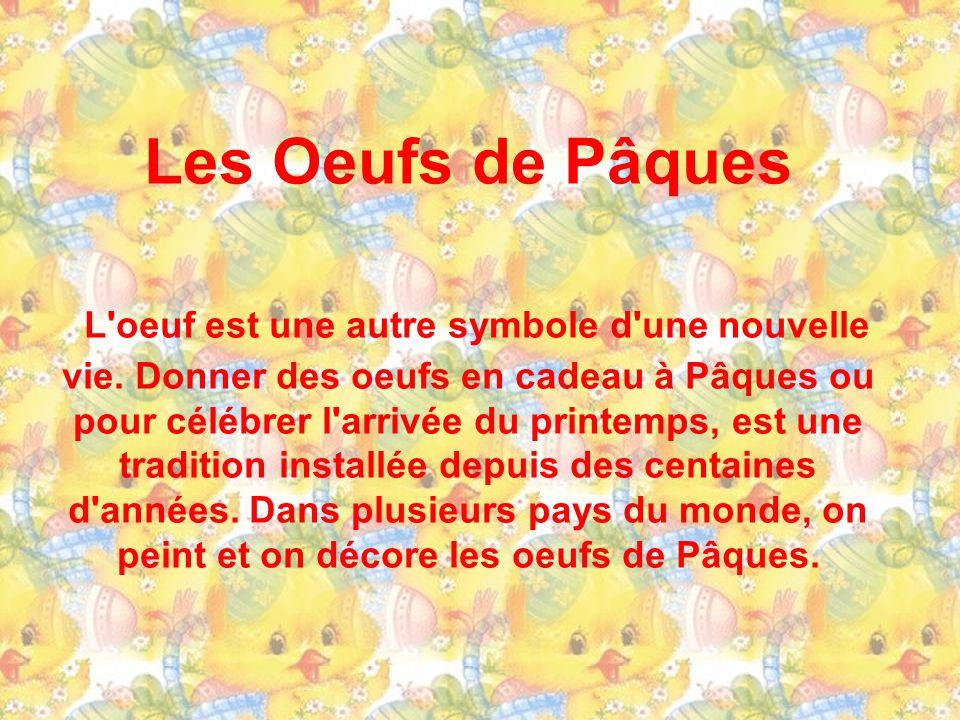 Les Oeufs de Pâques L oeuf est une autre symbole d une nouvelle vie