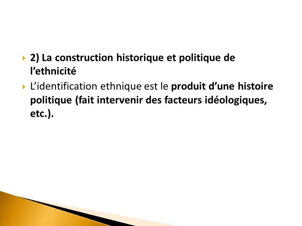2) La construction historique et politique de l'ethnicité