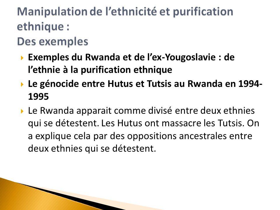Manipulation de l'ethnicité et purification ethnique : Des exemples