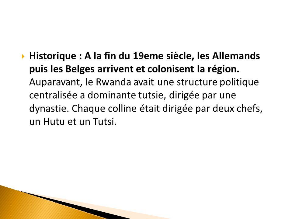 Historique : A la fin du 19eme siècle, les Allemands puis les Belges arrivent et colonisent la région.