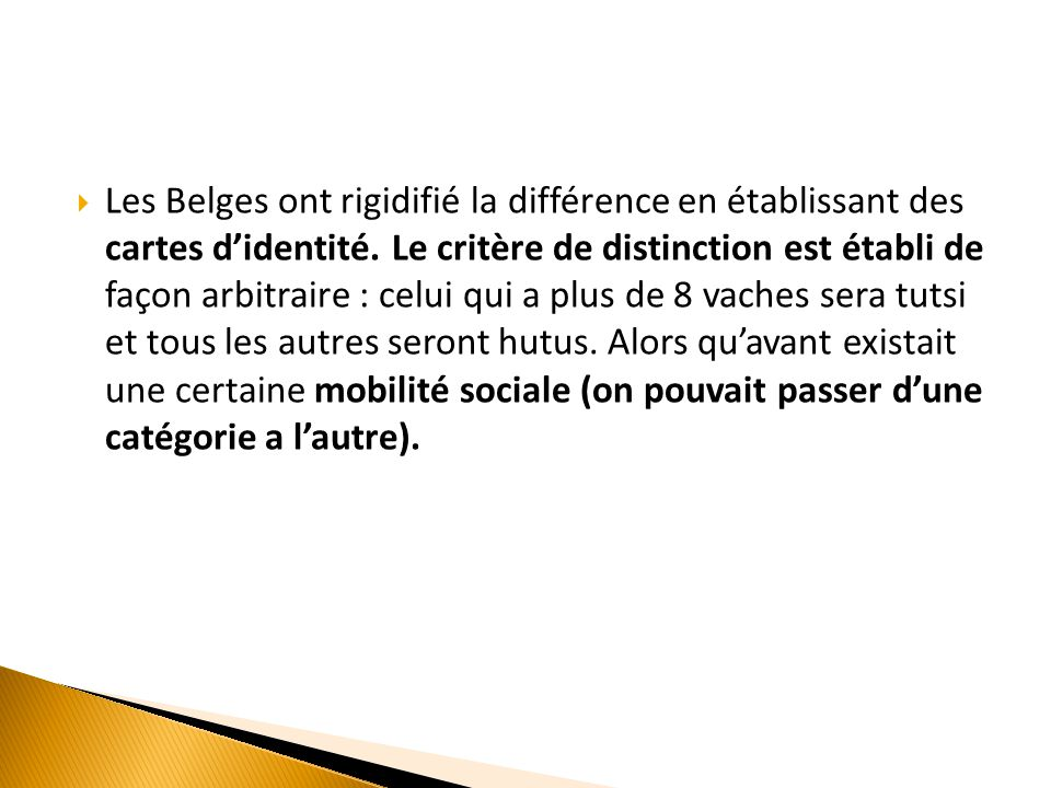 Les Belges ont rigidifié la différence en établissant des cartes d'identité.