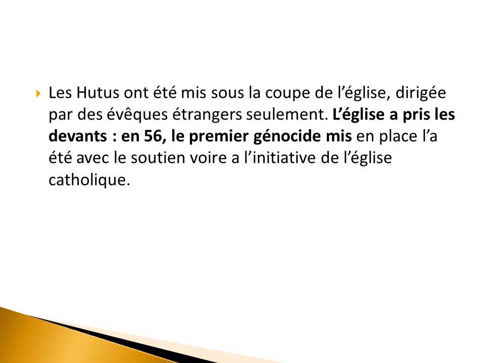 Les Hutus ont été mis sous la coupe de l'église, dirigée par des évêques étrangers seulement.