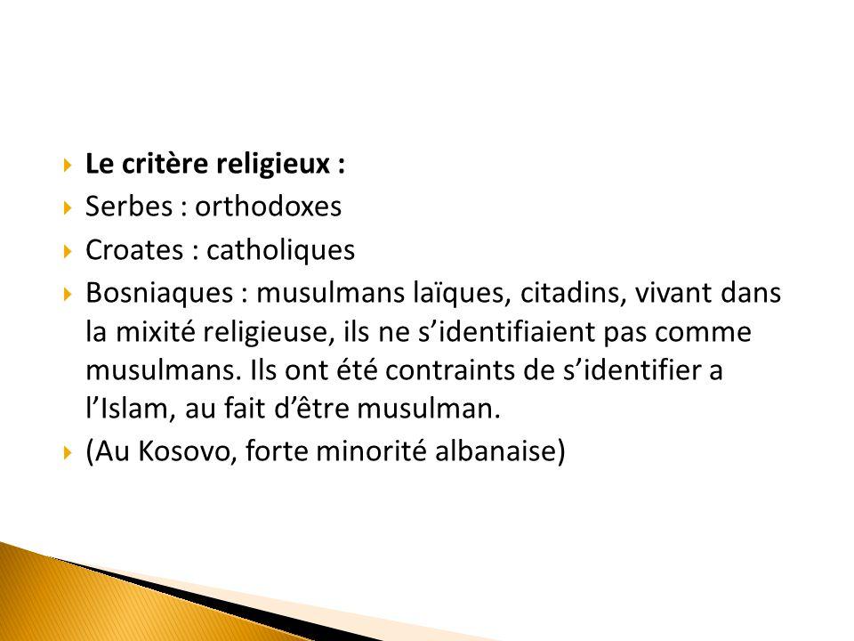 Le critère religieux : Serbes : orthodoxes. Croates : catholiques.