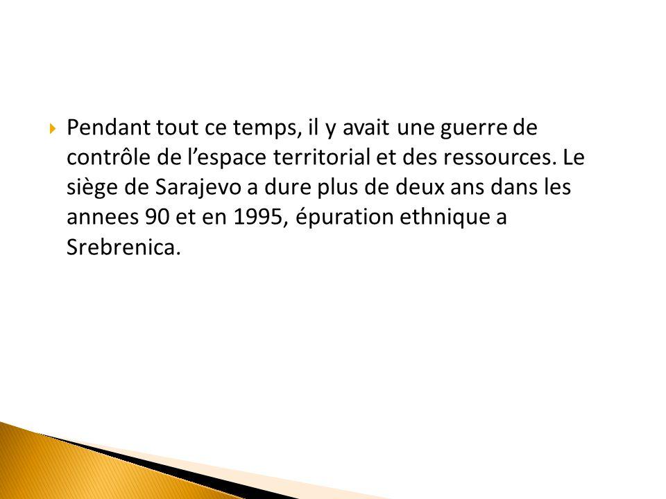 Pendant tout ce temps, il y avait une guerre de contrôle de l'espace territorial et des ressources.