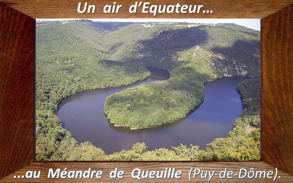 ...au Méandre de Queuille (Puy-de-Dôme).